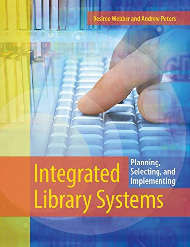 9781591588979: Integrated Library Systems: Planning, Selecting, and Implementing