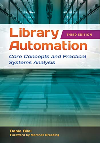 9781591589228: Library Automation: Core Concepts and Practical Systems Analysis