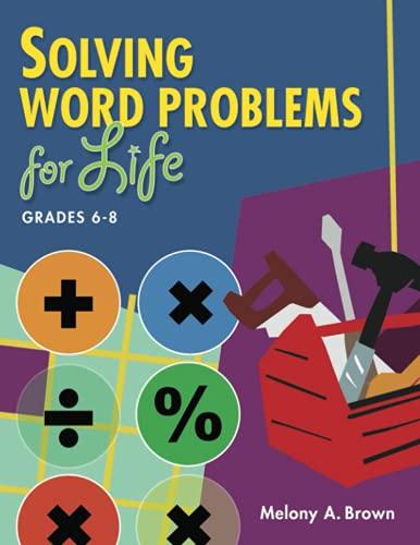 9781591589471: Solving Word Problems for Life, Grades 6-8 (Teacher Ideas Press Books)