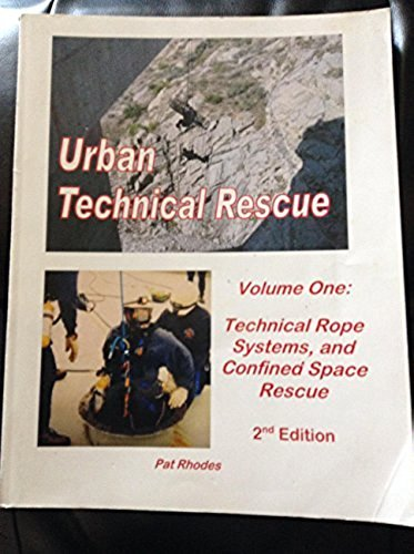 9781591593911: Urban Technical Rescue, Volume One: Technical Rope Systems, and Confined Space Rescue