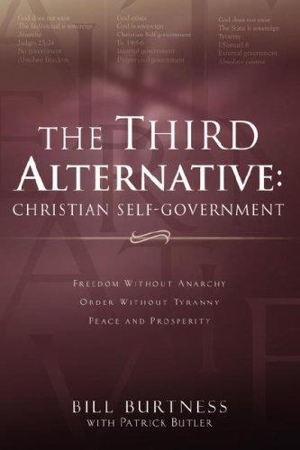 9781591602323: The Third Alternative: Christian Self-Government