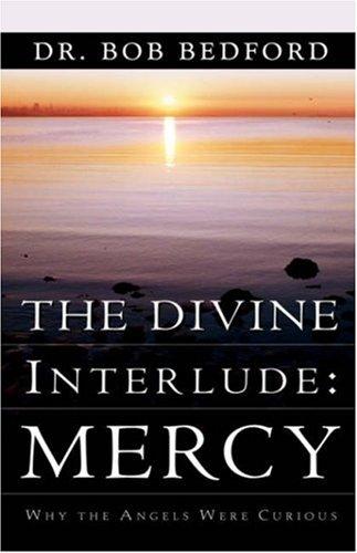 The Divine Interlude: Mercy: Bob Bedford