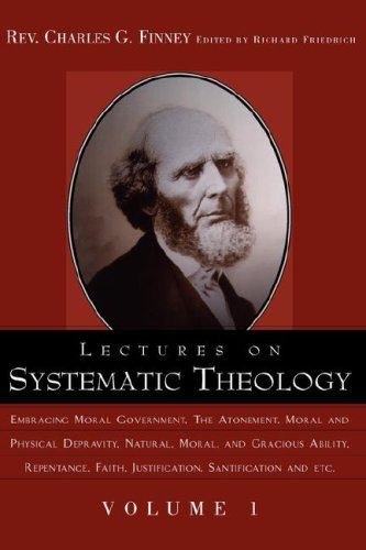 9781591603481: Lectures on Systematic Theology Volume 1 (Complete Works of Charles G. Finney)