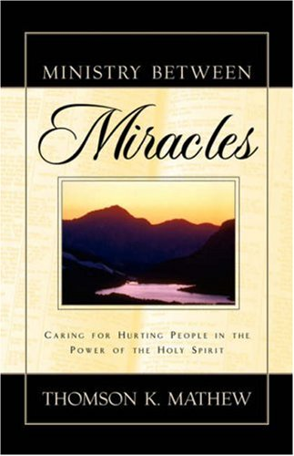 9781591603764: Ministry Between Miracles