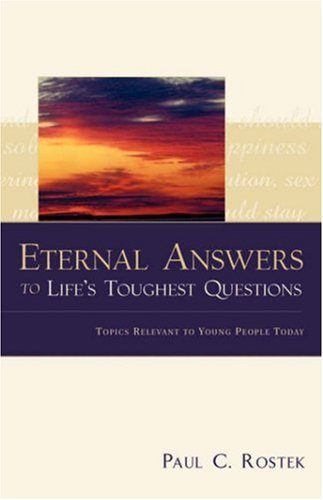 9781591603771: Eternal Answers to Life's Toughest Questions