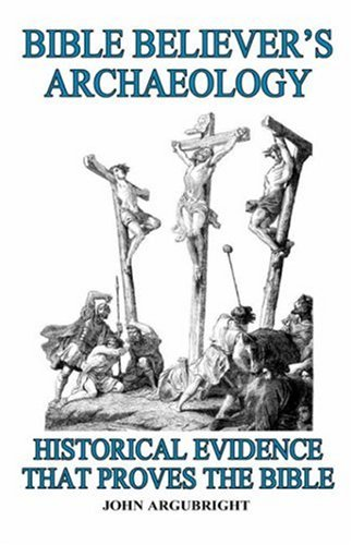 9781591604051: Bible Believer's Archaeology Volume 1