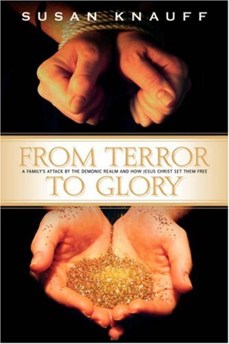 9781591604181: From Terror to Glory