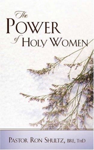 The Power of Holy Women: Ronald Shultz