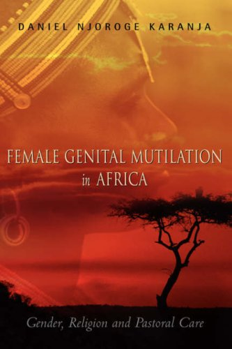 Female Genital Mutilation in Africa: Gender, Religion: Karanja, Daniel Njoroge