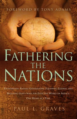 Fathering the Nations: Paul L Graves