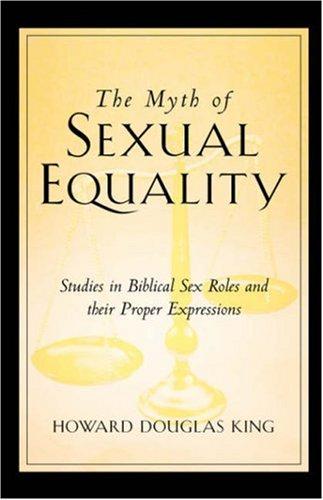 The Myth of Sexual Equality: Howard Douglas King
