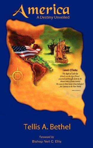 America-A Destiny Unveiled: Tellis A. Bethel