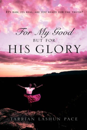 9781591607441: For My Good, But For His Glory