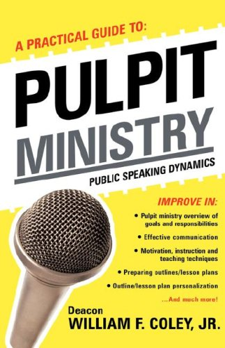 A Practical Guide to Pulpit Ministry: Coley, William F. Jr.