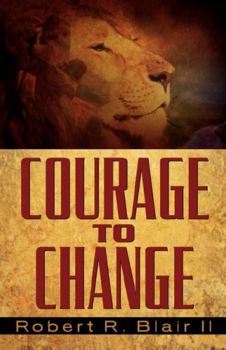 9781591607915: Courage to Change