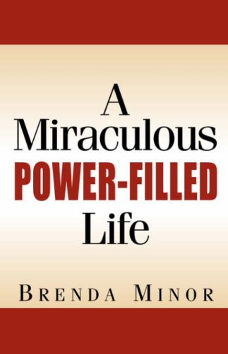 A Miraculous Power-Filled Life: Brenda Minor