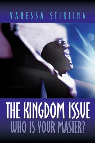 The Kingdom Issue-Who Is Your Master?: Vanessa Stirling
