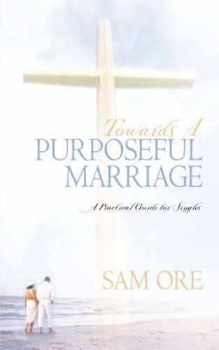 9781591608622: Towards a Purposeful Marriage
