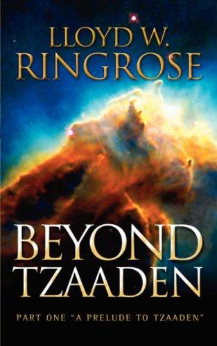 Beyond Tzaaden: Lloyd W. Ringrose