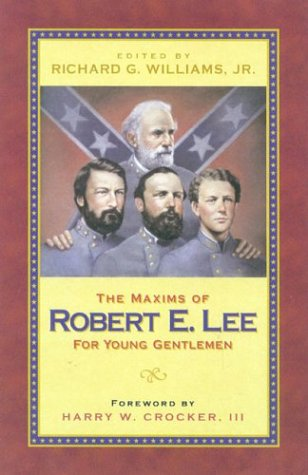 9781591609162: Maxims of Robert E. Lee for Young Gentlemen