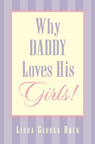 9781591609803: Why Daddy Loves His Girls!