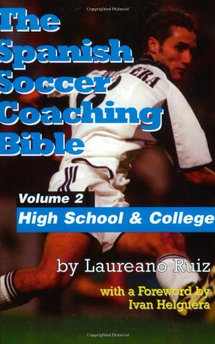 9781591640226: The Spanish Soccer Coaching Bible: Part Two: High School and College