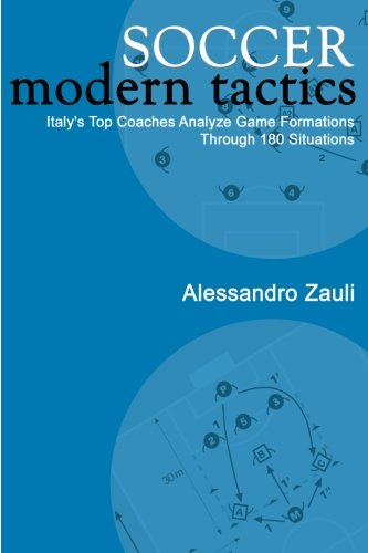 9781591640257: Soccer: Modern Tactics: Italy's Top Coaches Analyze Game Formations Through 180 Situations