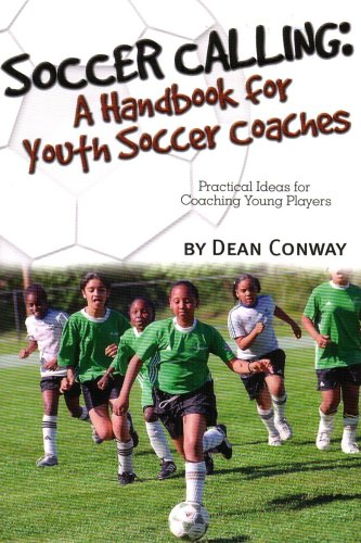 9781591640974: Soccer Calling: A Handbook for Youth Soccer Coaches