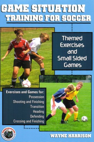 9781591640981: Game Situation Training for Soccer: Themed Exercises and Small-Sided Games