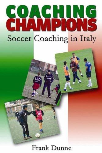 9781591641131: Coaching Champions: Soccer Coaching in Italy