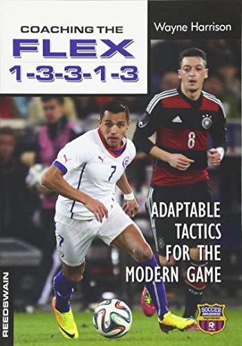9781591642480: Coaching the FLEX 1-3-3-1-3: Adaptable Tactics for the Modern Game