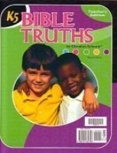 BIBLE TRUTHS K5 FOR CHRISTIAN SCHOOLS (TEACHER'S EDITION): LUCILLE FISHER