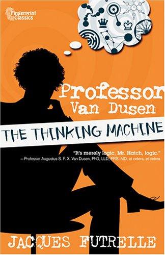 9781591663843: Professor Van Dusen: The Thinking Machine