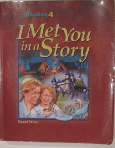 9781591666226: I Met You in a Story: Reading 4 for Christian Schools