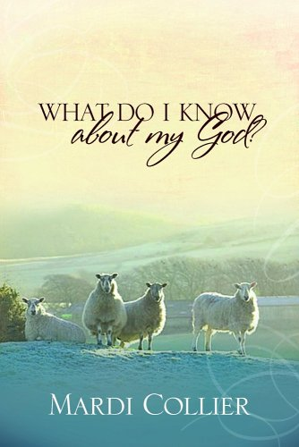 9781591666813: What Do I Know about My God?
