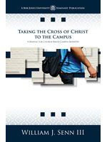 9781591668107: Taking the Cross of Christ to the Campus: A Manual for Church-Based Campus Ministry