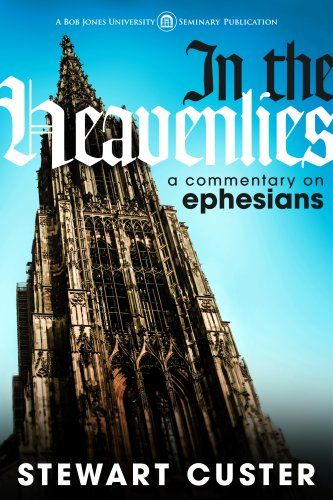9781591668312: In the Heavenlies: A Commentary on Ephesians