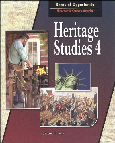 9781591669883: Heritage Studies 4 for Christian Schools: Doors of Opportunity:Nineteenth-Century America