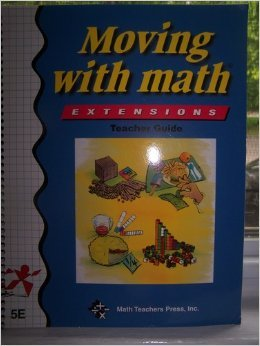 Moving with Math Teacher Manual (Extensions, 5E): Pierson, Caryl Kelly