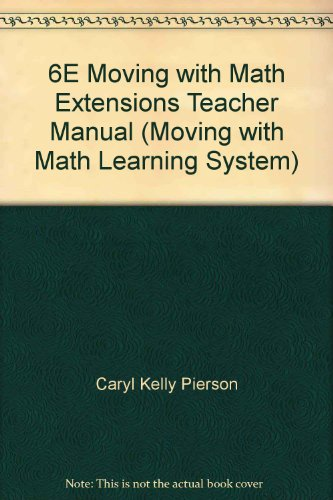 9781591670117: 6E Moving with Math Extensions Teacher Manual (Moving with Math Learning System)