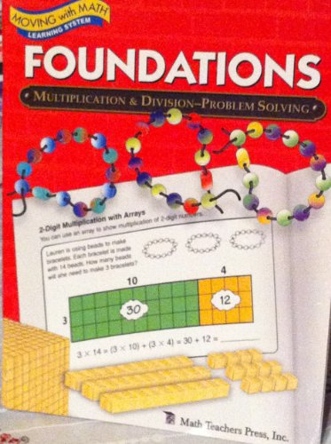 Moving with Math Foundations: Multiplication and Division Problem Solving: Pierson, Caryl Kelly