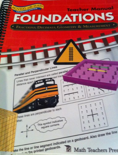 9781591673460: Foundations Fractions, Decimals, Geometry & Measurement Teacher Manual (Moving with Math Learning System)