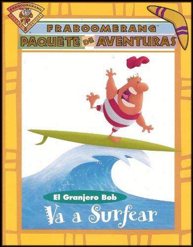 9781591680017: Fraboomerang Flying Rhinoceros Paquete De Aventuras: El Granjero Bob Va a Surfear (Ages 7-11) [Prácticas Para El Desarrollo Del Vocabulario, Discriminación Visual, Identificación De Palabras, La Conciencia Fonética, Etc] SPANISH EDITION
