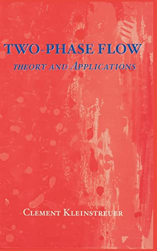 9781591690009: Two-Phase Flow: Theory and Applications