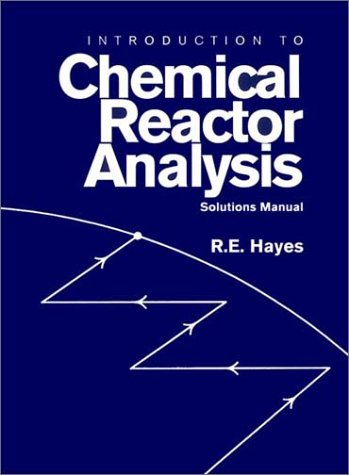 9781591690047: Introduction to Chemical Reactor Analysis Solutions Manual