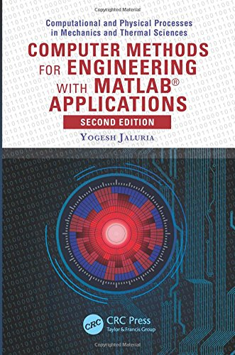 Computer Methods for Engineering with MATLAB® Applications,: Jaluria, Yogesh