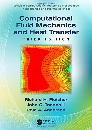 9781591690375: Computational Fluid Mechanics and Heat Transfer, Third Edition (Series in Computational and Physical Processes in Mechanics and Thermal Sciences)