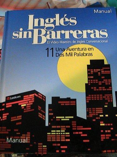 9781591721703: INGLES SIN BARRERAS~~MANUAL~~BOOK ONLY (11 UNA AVENTURA EN DOS MIL PALABRAS)