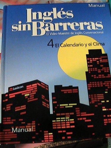 9781591722960: INGLES SIN BARRERAS~~MANUAL~~BOOK ONLY (4 EL CALENDARIO Y EL CLIMA)