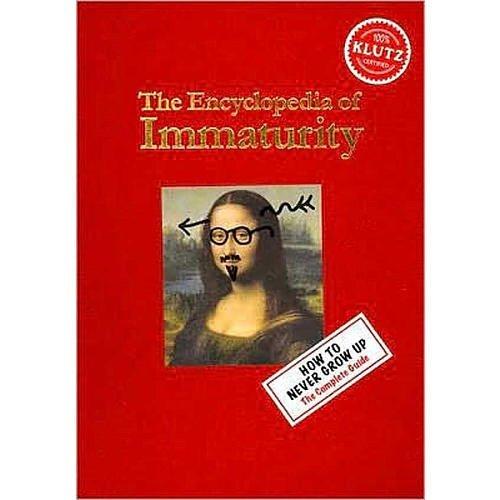 9781591744276: The Encyclopedia of Immaturity (Klutz)